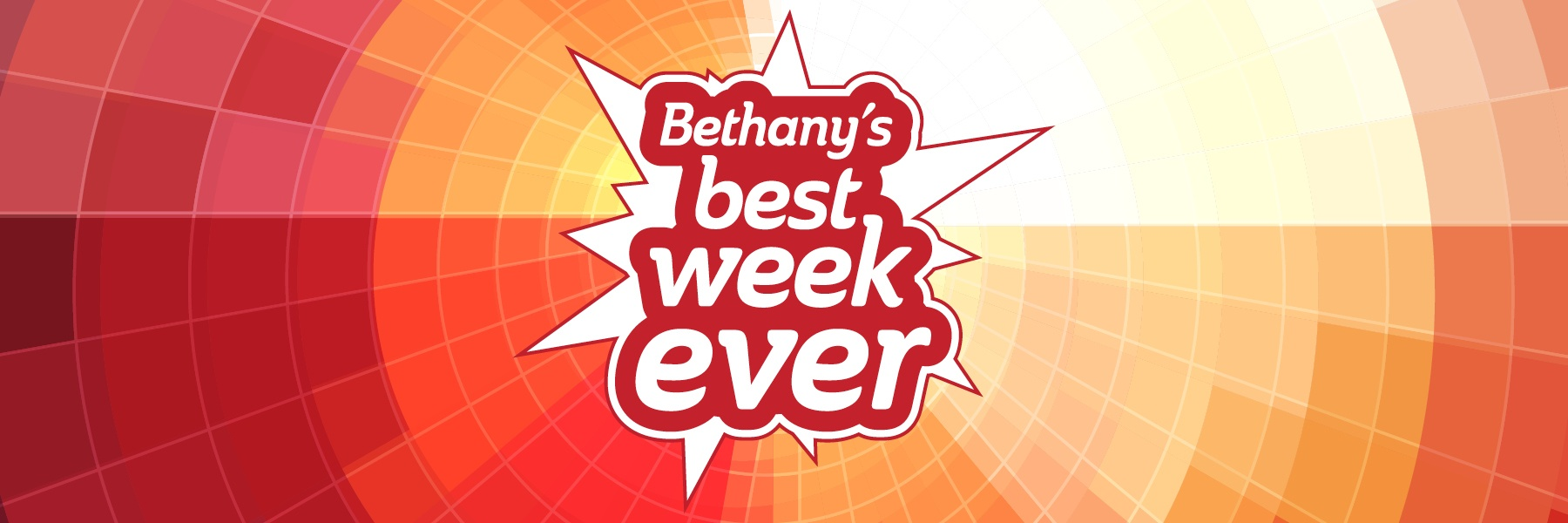 "Text on background design ""Bethany's Best Week Ever"""