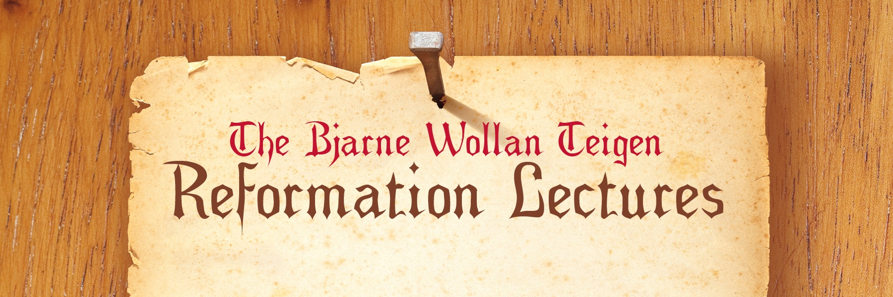 "Text ""The Bjarne Wollan Teigen Reformation Lectures"" on a parchment background."