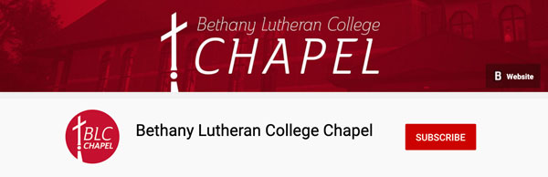 Bethany Lutheran College Chapel YouTube graphic