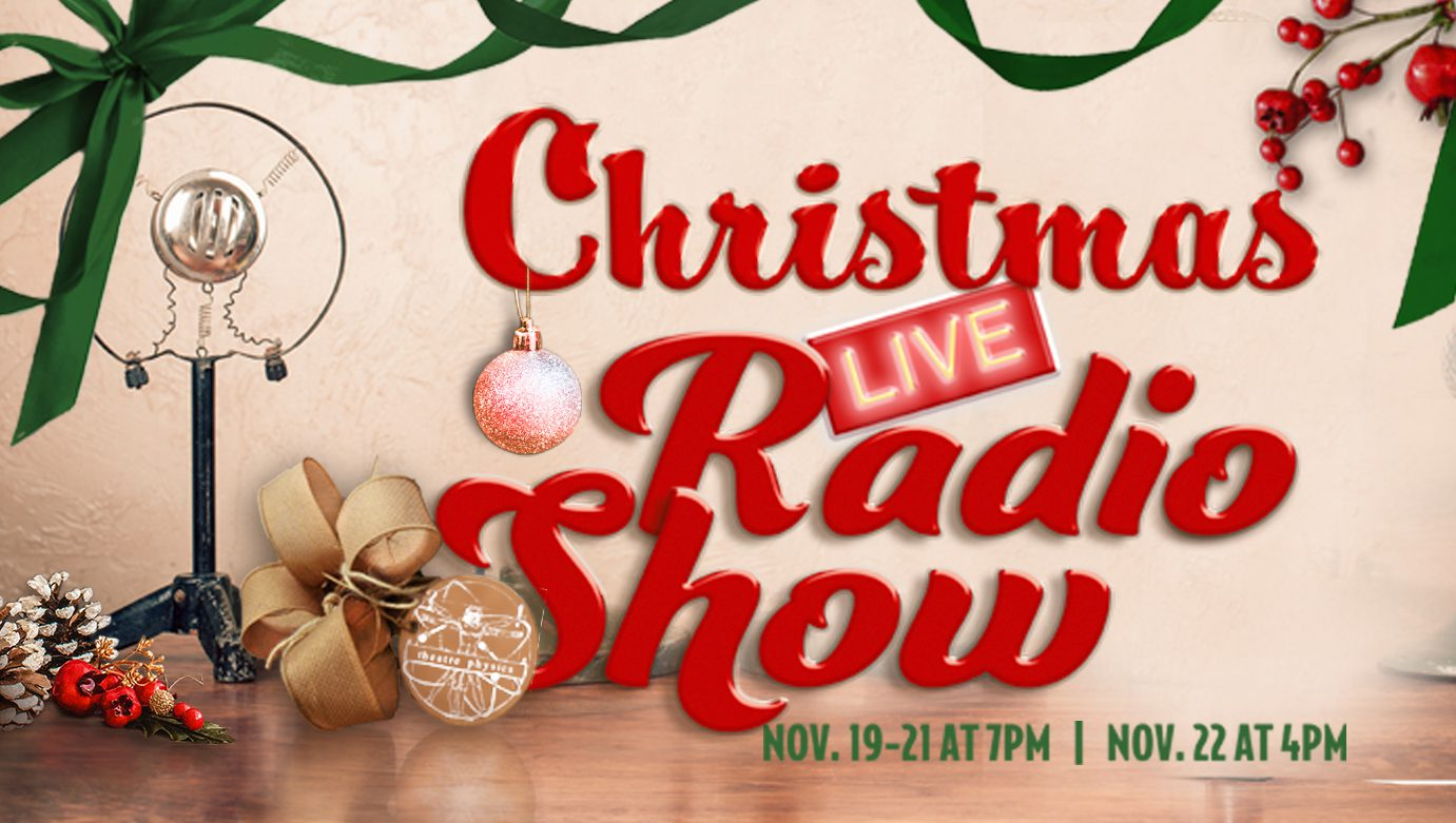 Theatre Physics Christmas Radio Show